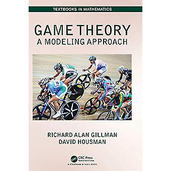 Game Theory - A Modeling Approach by David Housman - 9781482248098 Book