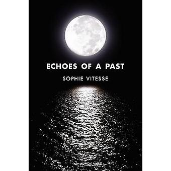 Echoes of a Past by Sophie Vitesse - 9781906600198 Book