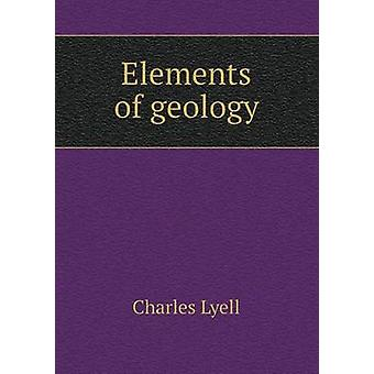 Elements of Geology by Sir Charles Lyell - 9785518420502 Book