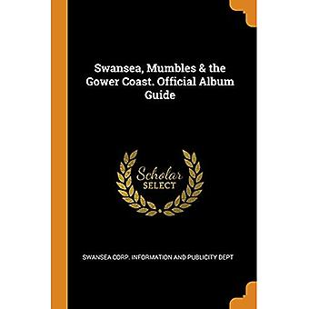 Swansea, Mumbles & the Gower Coast. Official Album� Guide