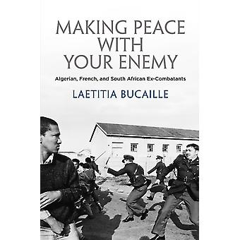 Making Peace with Your Enemy by Laetitia Bucaille