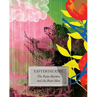 The RainMaiden and the BearMan by Easterine Kire