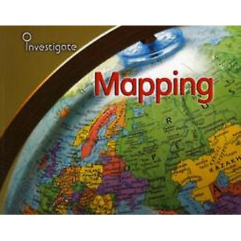 Mapping Investigate Geography by Louise Spilsbury