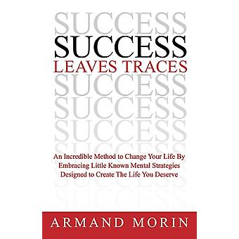 Success Leaves Traces by Armand Morin