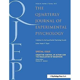 Cognitieve controle van actie en de regulering van gedrag 652 Speciale nummers van het kwartaalblad voor experimentele psychologie