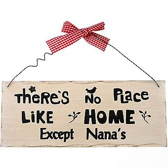 There's No Place Like Home Except Nana's Hanging Sign
