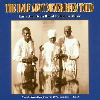 Half Ain't Never Been Told - Half Ain't Never Been Told: Vol. 2-1920s & 30s Early Ameri [CD] USA import