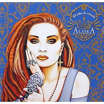 Alaska - 30 Anos De Reinado [CD] USA import