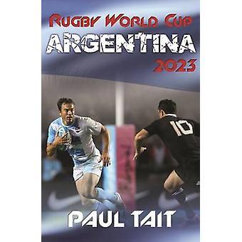 Rugby World Cup Argentine 2023 par Paul Tait