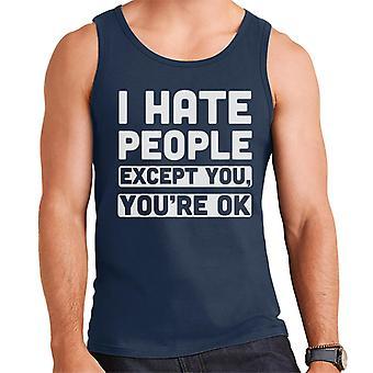 Vihaan ihmisiä, paitsi sinun Youre OK iskulause miesten liivi