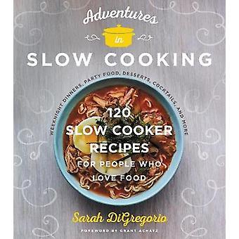 مغامرات في الطبخ البطيء-120 وصفات طبخ بطيئة للناس الذين لو