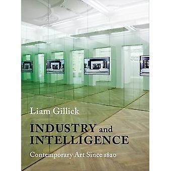 Industria e intelligenza - arte contemporanea dal 1820 da Liam Gillic