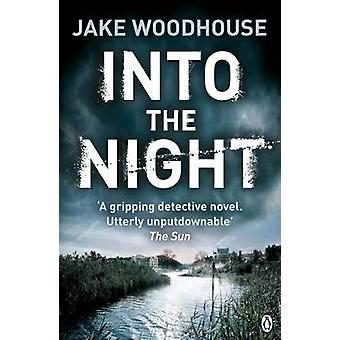 Into the Night - Book 2 - Inspector Rykel by Jake Woodhouse - 978140591