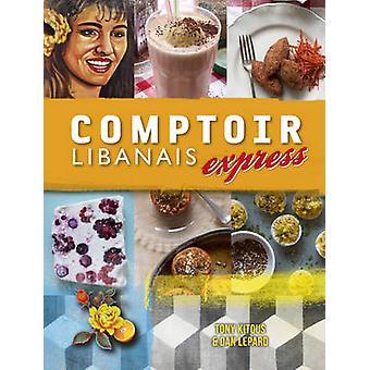 Comptoir Libanais Express por Dan Lepard - Tony Kitous - 9781848094413