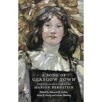 A Song of Glasgow Town - The Collected Poems of Marion Bernstein by Ma