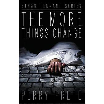 The More Things Change by Perry Prete - 9781988281056 Book