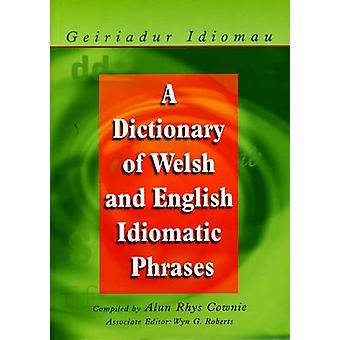En ordlista med Walesiska och engelska idiomatiska fraser - Walesiska-Svenska/sv
