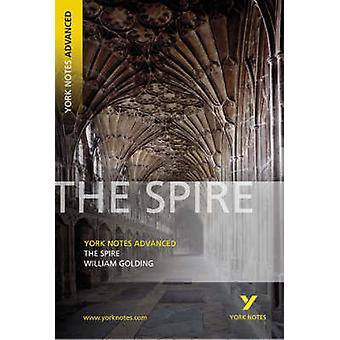 The Spire - York Notes Advanced by William Golding - 9781405835640 Book
