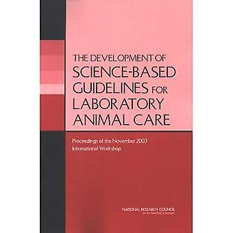 Lo sviluppo di linee guida scientifiche per la cura degli animali di laboratorio: Proceedings of the Workshop internazionale di novembre 2003