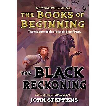 The Black Reckoning (The Books of Beginning with Rough Cut Edition)