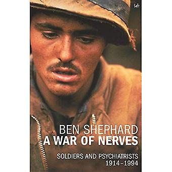 A War of Nerves: Soldiers and Psychiatrists, 1914-1994