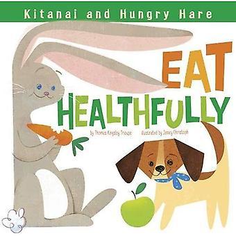 Kitanai and Hungry Hare Eat Healthfully (Kitanai's Healthy Habits)