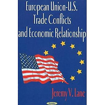 European Union - U. S. Trade Conflicts and Economic Relationship