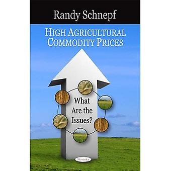 High Agricultural Commodity Prices: What are the Issues?
