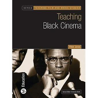 Teaching Black Cinema (Teaching Film and Media Studies)