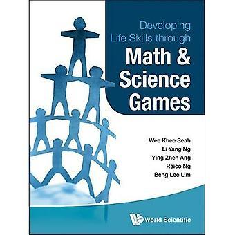 Developing Life Skills Through Math  ; Science Games