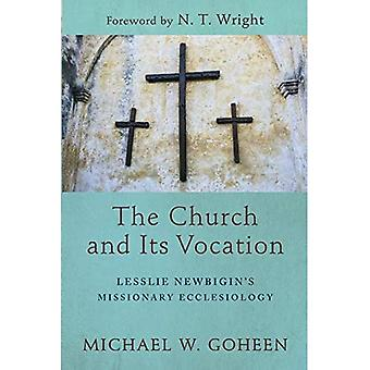 The Church and Its Vocation: Lesslie Newbigin's� Missionary Ecclesiology
