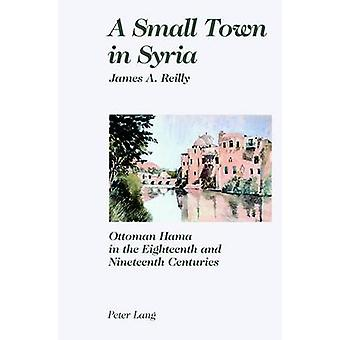 A Small Town in Syria by James A Reilly