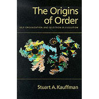 The Origins of Order SelfOrganization and Selection in Evolution by Kauffman & Stuart A.