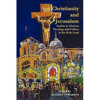 Christianity and Jerusalem by OMahony & Anthony