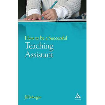 Hvordan bli en vellykket pedagogisk assistent ved Morgan & Jill