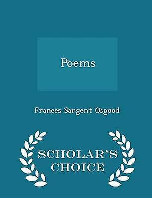 Poems  Scholars Choice Edition by Osgood & Frances Sargent