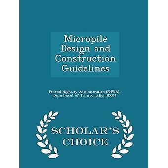 Mikropfähle Design und Bau Richtlinien Gelehrte Wahl Edition von Federal Highway Administration FHWA & D