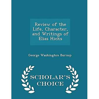Review of the Life Character and Writings of Elias Hicks  Scholars Choice Edition by Burnap & George Washington