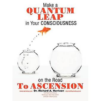 Tee Quantum LEAP tietoisuutesi tiellä Ascension on Huntoon & tohtori Richard a.