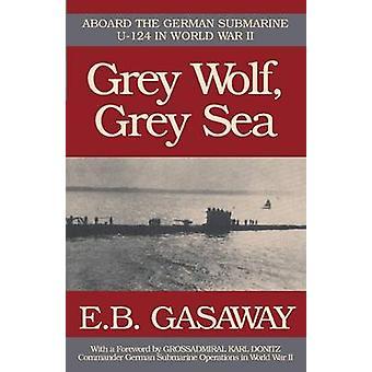 Grey Wolf Grey Sea by E. B. Gasaway