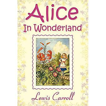 Alice in Wonderland by Carroll & Lewis