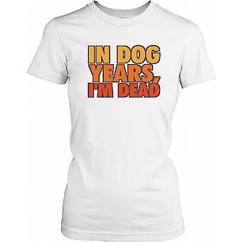 In hunden år er jeg død - morsomt sitat damer T skjorte