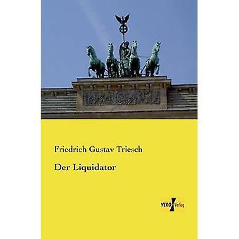 Liquidateur de der de Triesch & Friedrich Gustav