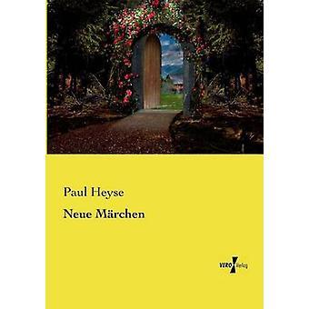 Neue Mrchen por Heyse y Paul