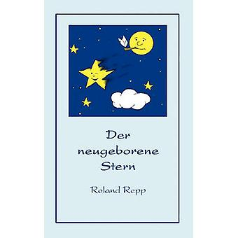 Der neugeborene Stern by Repp & Roland