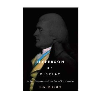 Jefferson sul Display - abbigliamento - galateo - e l'arte di Presentatio