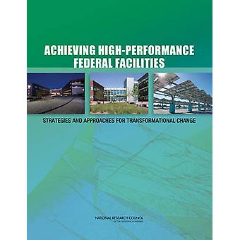 Achieving High-Performance Federal Facilities - Strategies and Approac