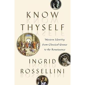 Know Thyself - Western Identity from Classical Greece to the Renaissan