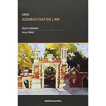 Administrative Law by Professor Paul Craig - 9780414055681 Book