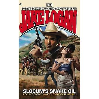 Slocum's Snake Oil by Jake Logan - 9780515147933 Book